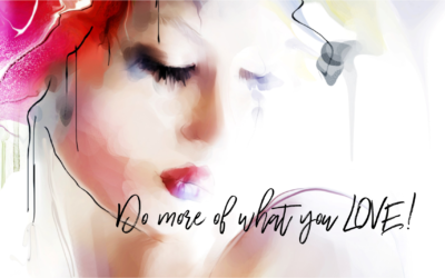 Do more of what you love!